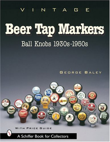 Vintage Beer Tap Markers Ball Knobs, 1930s-1950s (Schiffer